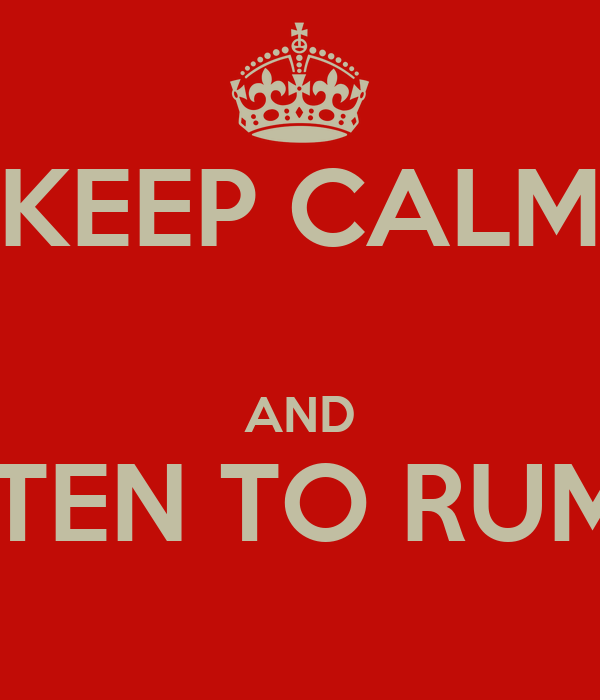 KEEP CALM  AND LISTEN TO RUMER