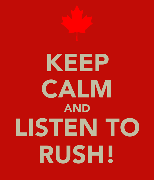 KEEP CALM AND LISTEN TO RUSH!