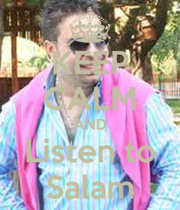 KEEP CALM AND Listen to Salam