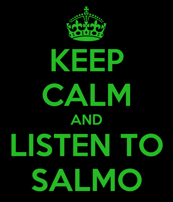 KEEP CALM AND LISTEN TO SALMO