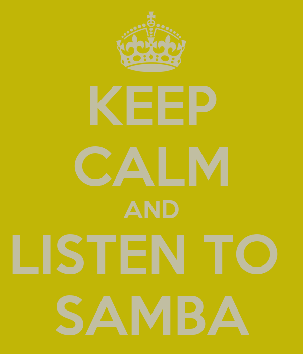 KEEP CALM AND LISTEN TO  SAMBA