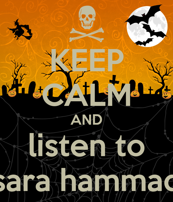 KEEP CALM AND listen to sara hammad