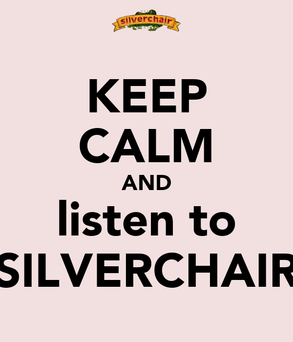 KEEP CALM AND listen to SILVERCHAIR