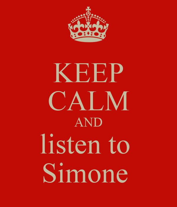 KEEP CALM AND listen to  Simone