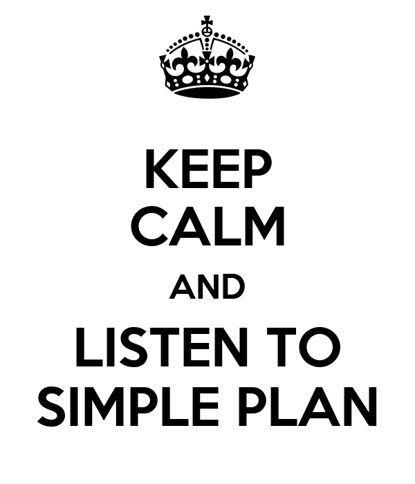KEEP CALM AND LISTEN TO SIMPLE PLAN