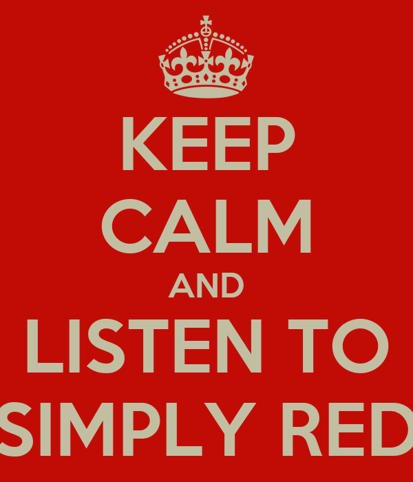 KEEP CALM AND LISTEN TO SIMPLY RED