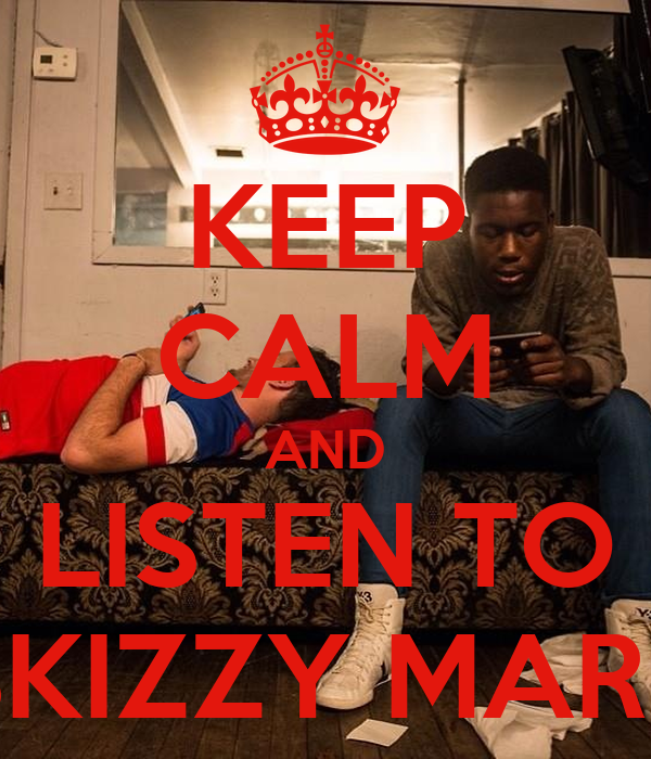 KEEP CALM AND LISTEN TO SKIZZY MARS