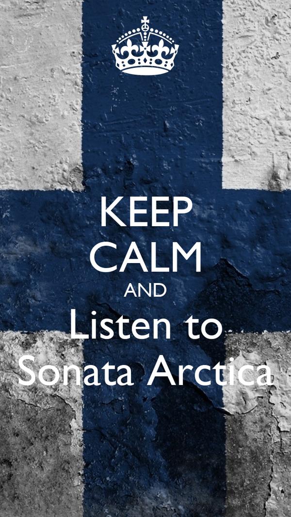 KEEP CALM AND Listen to Sonata Arctica