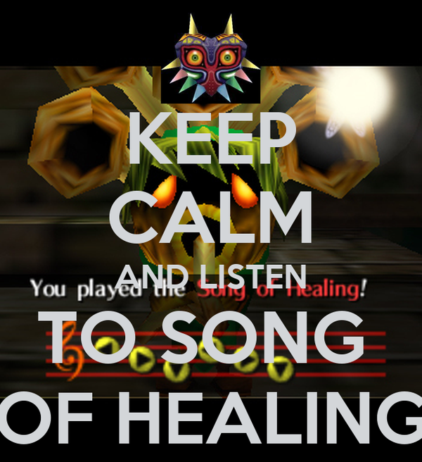 KEEP CALM AND LISTEN TO SONG  OF HEALING