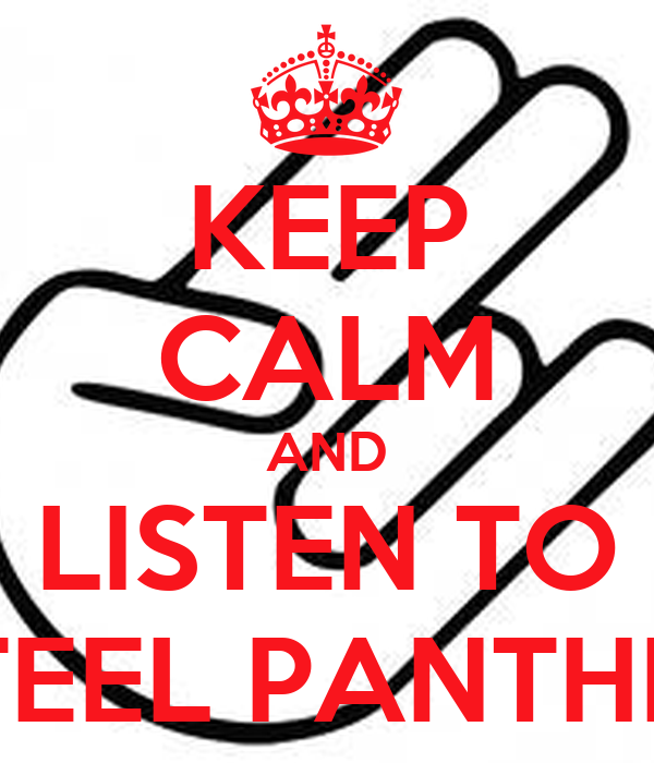 KEEP CALM AND LISTEN TO STEEL PANTHER