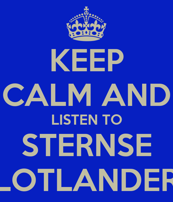 KEEP CALM AND LISTEN TO STERNSE SLOTLANDERS
