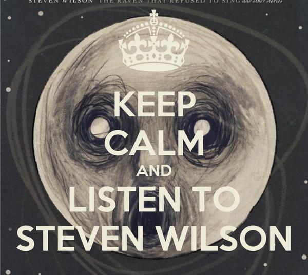 KEEP CALM AND LISTEN TO STEVEN WILSON