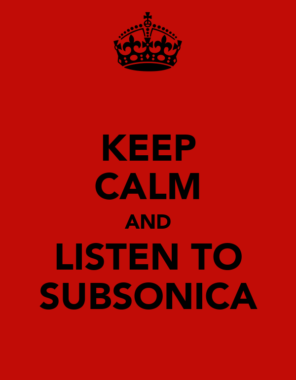 KEEP CALM AND LISTEN TO SUBSONICA