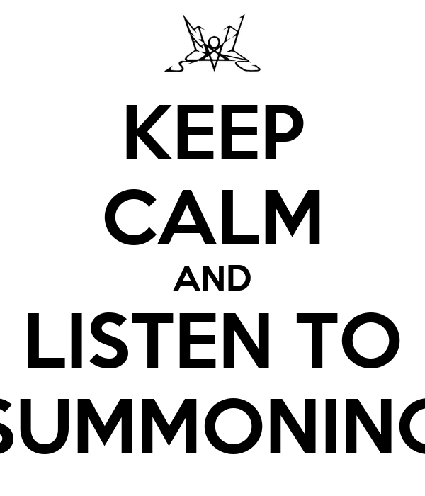 KEEP CALM AND LISTEN TO SUMMONING