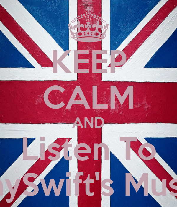 KEEP CALM AND Listen To TaySwift's Music