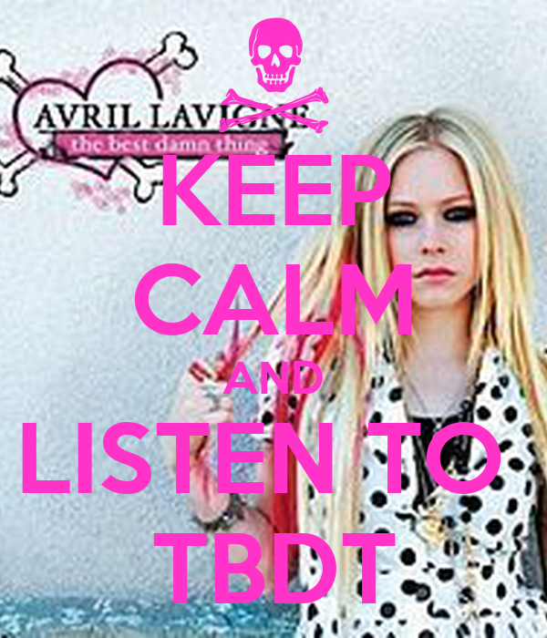 KEEP CALM AND LISTEN TO  TBDT