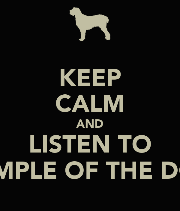 KEEP CALM AND LISTEN TO TEMPLE OF THE DOG
