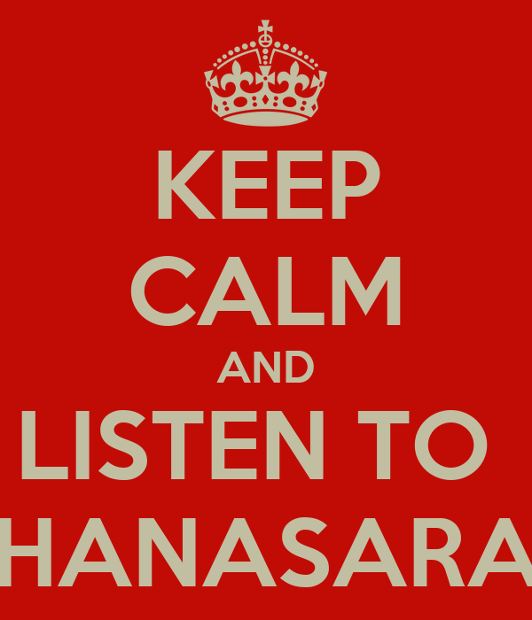 KEEP CALM AND LISTEN TO  THANASARAS
