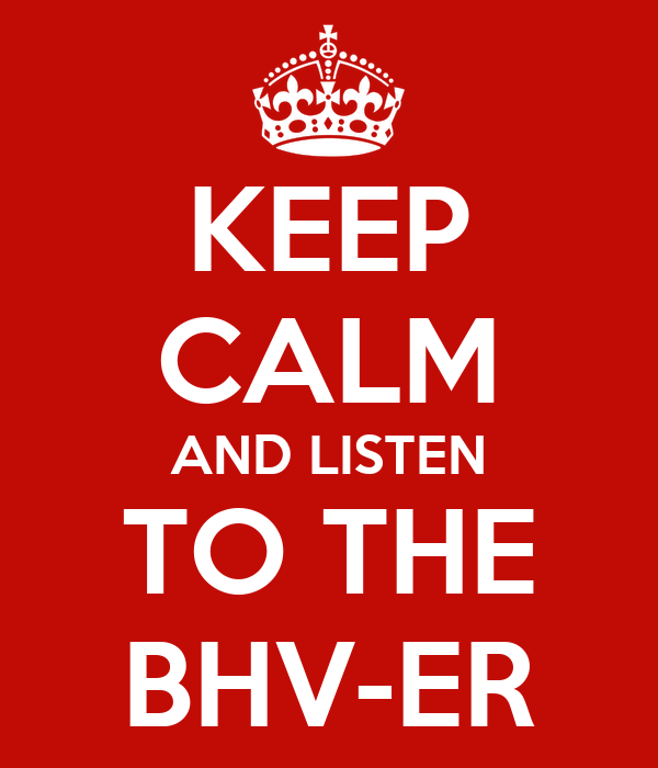 KEEP CALM AND LISTEN TO THE BHV-ER