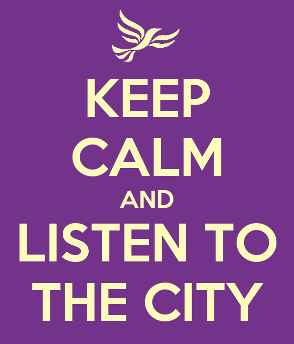 KEEP CALM AND LISTEN TO THE CITY