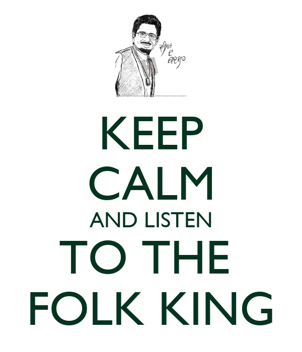 KEEP CALM AND LISTEN TO THE  FOLK KING