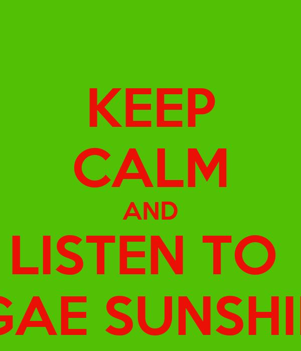 KEEP CALM AND LISTEN TO  THE REGGAE SUNSHINE SHOW