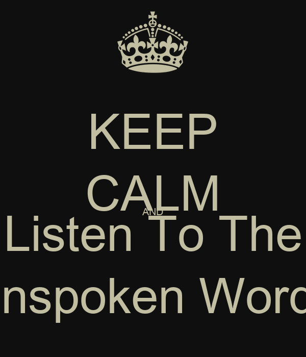 """KEEP CALM AND Listen To The """"Unspoken Words"""""""