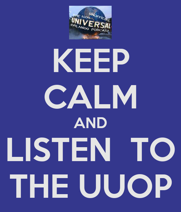 KEEP CALM AND LISTEN  TO THE UUOP