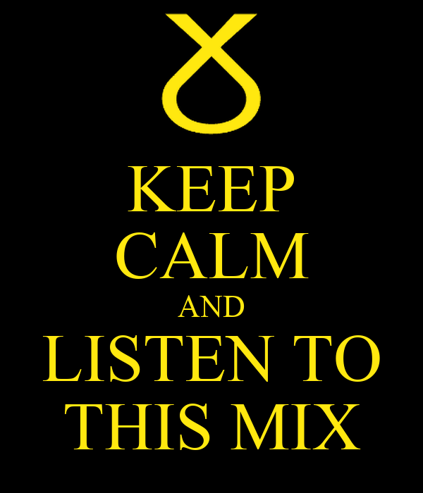 KEEP CALM AND LISTEN TO THIS MIX