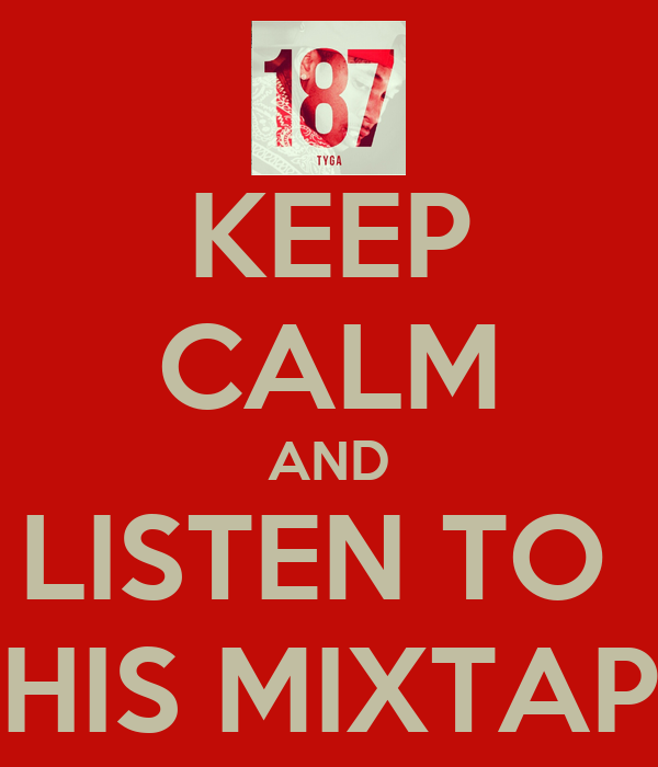 KEEP CALM AND LISTEN TO  THIS MIXTAPE