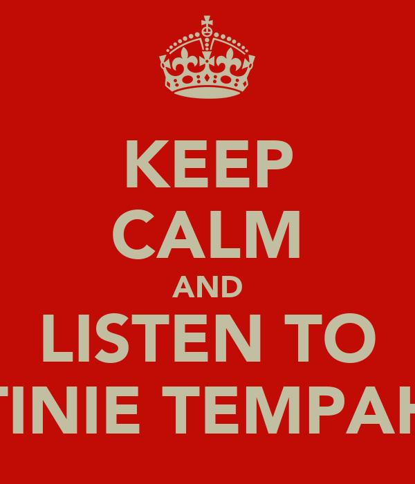 KEEP CALM AND LISTEN TO TINIE TEMPAH