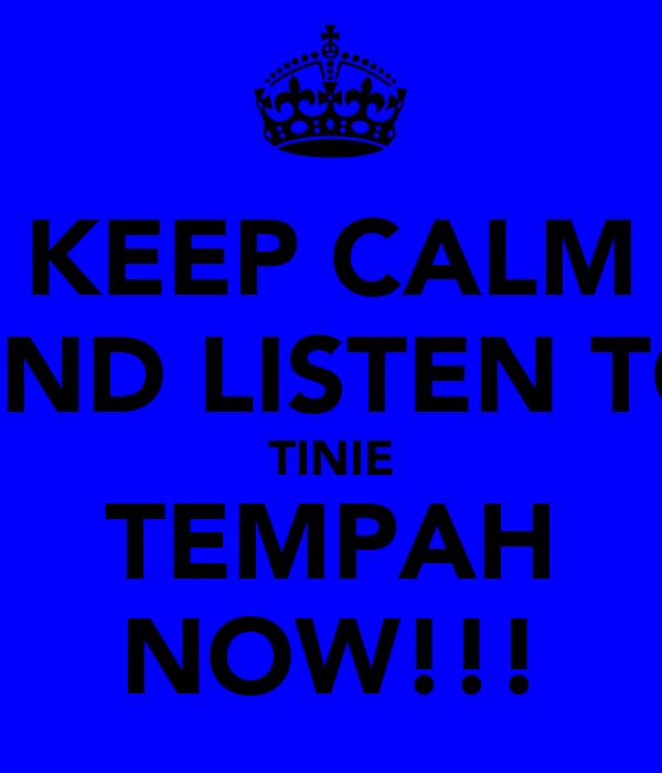 KEEP CALM AND LISTEN TO TINIE TEMPAH NOW!!!