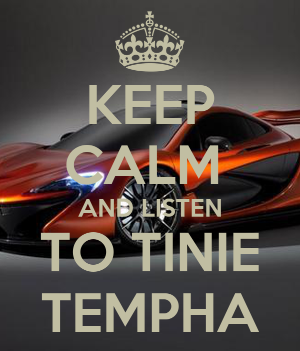 KEEP CALM  AND LISTEN TO TINIE TEMPHA