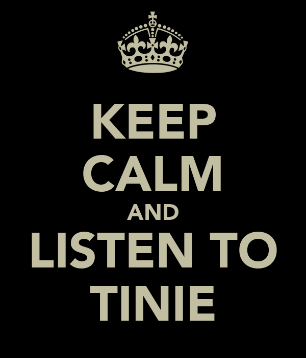 KEEP CALM AND LISTEN TO TINIE