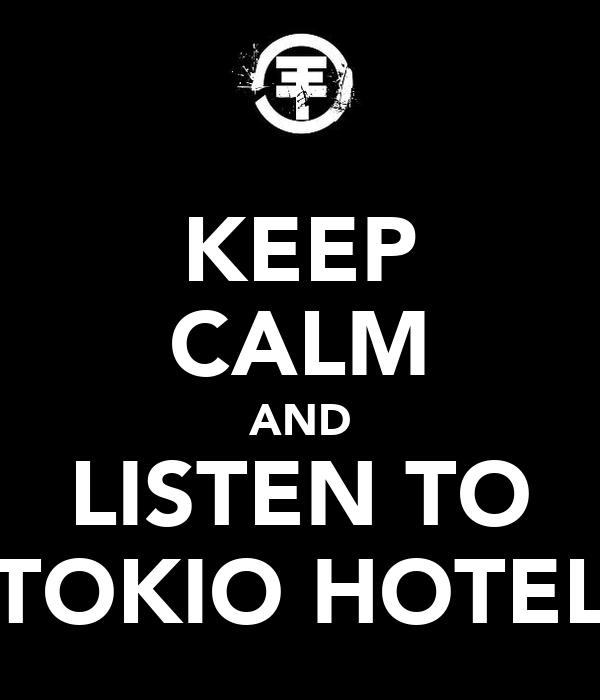 KEEP CALM AND LISTEN TO TOKIO HOTEL