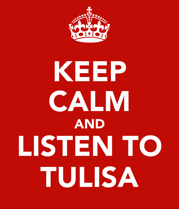 KEEP CALM AND LISTEN TO TULISA