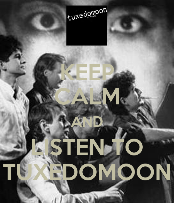 KEEP CALM AND LISTEN TO TUXEDOMOON