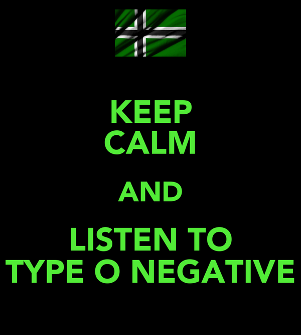 Keep calm and listen to type o negative poster hexx for Keep calm font download