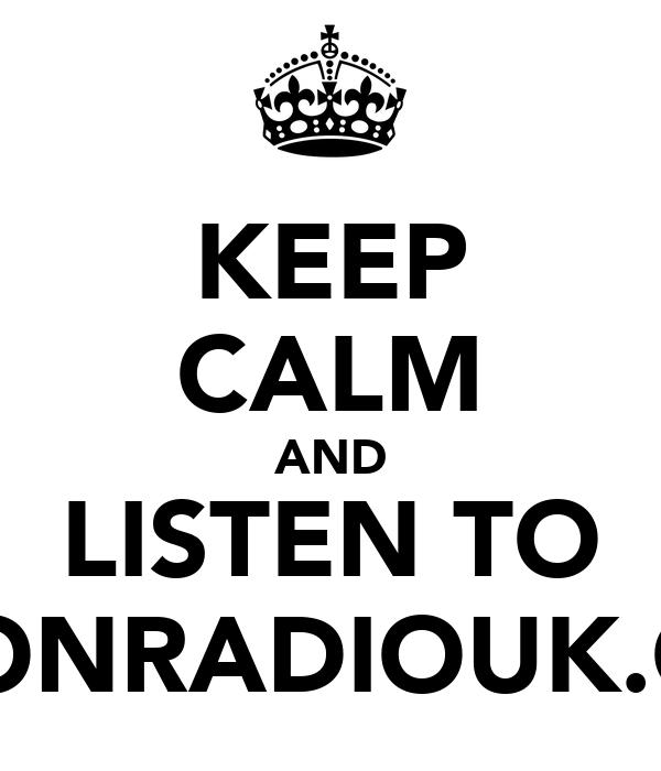 KEEP CALM AND LISTEN TO VISIONRADIOUK.COM