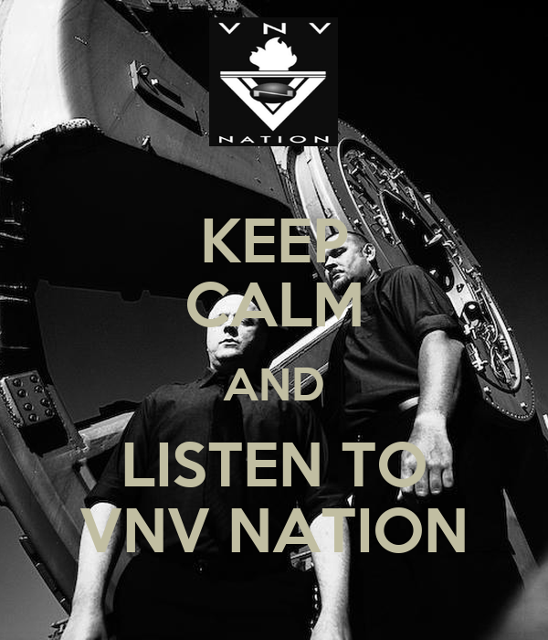 KEEP CALM AND LISTEN TO VNV NATION
