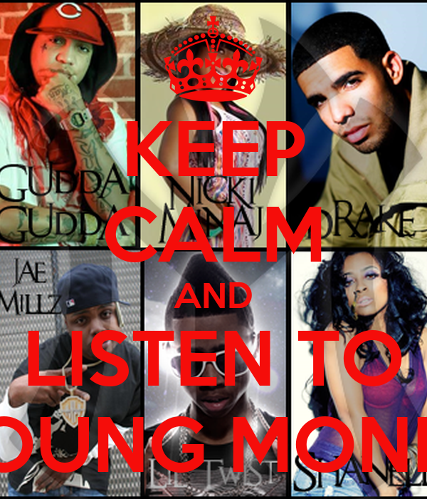 KEEP CALM AND LISTEN TO YOUNG MONEY