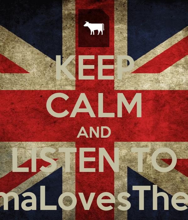 KEEP CALM AND LISTEN TO YourMamaLovesTheMilkman