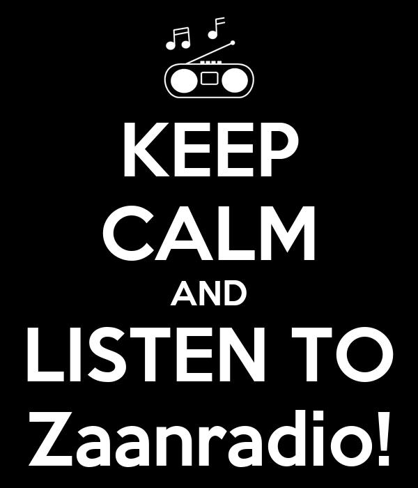 KEEP CALM AND LISTEN TO Zaanradio!