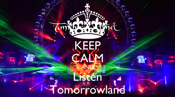 KEEP CALM AND Listen Tomorrowland