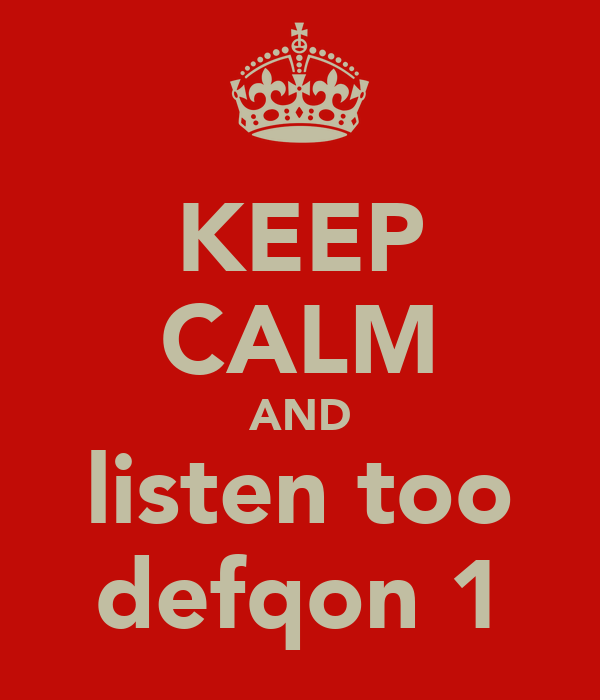 KEEP CALM AND listen too defqon 1