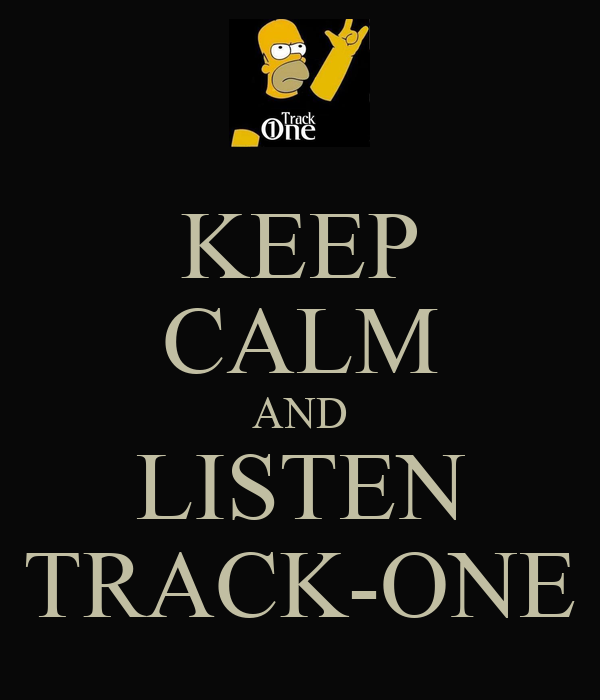 KEEP CALM AND LISTEN TRACK-ONE