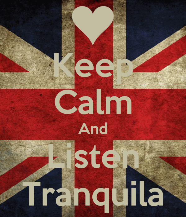 Keep Calm And Listen Tranquila