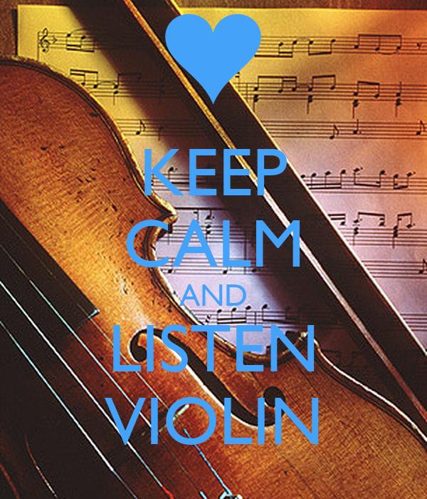 KEEP CALM AND LISTEN VIOLIN