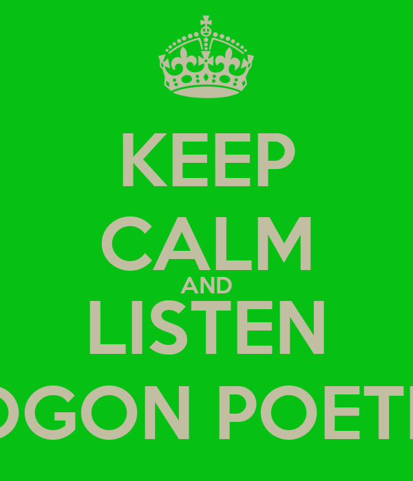 KEEP CALM AND LISTEN VOGON POETRY