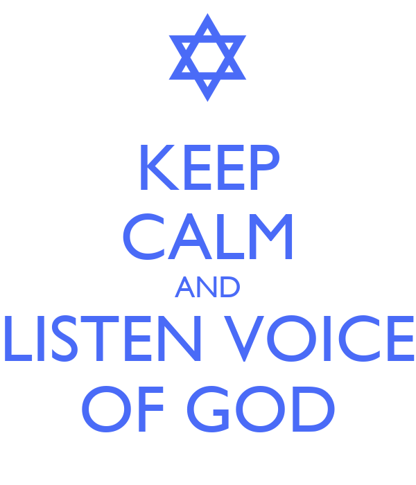 KEEP CALM AND LISTEN VOICE OF GOD